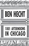 1001 Afternoons in Chicago (0226322793) by Hecht, Ben