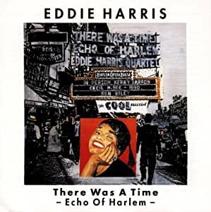 There Was a Time - Echo of Harlem