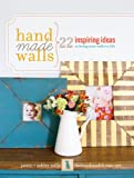 Handmade Walls: 22 Inspiring Ideas to Bring Your Walls to Life