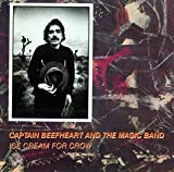 Ice Cream for Crow by Captain Beefheart (1991-07-01)