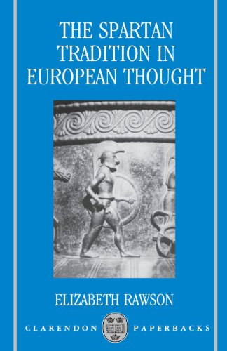 The Spartan Tradition in European Thought (Clarendon Paperbacks)