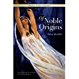 Of Noble Origins: A Modern Palestinian Novel (Modern Arabic Literature: Palestinian)