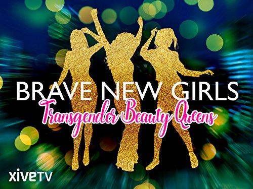 Brave New Girls: Transgender Beauty Queens - Season 1