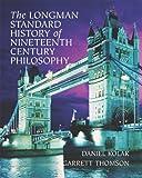 The Longman Standard History of Nineteenth Century Philosophy (0321235150) by Kolak, Daniel