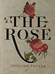 The Rose: A True History