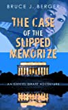 img - for The Case of the Slipped Memorize (An Ezekiel Grate Adventure) book / textbook / text book