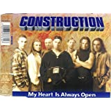 "My Heart Is Always Openvon ""Construction"""