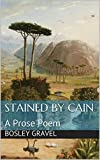 Stained by Cain: A Prose Poem
