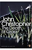 John Christopher The Death of Grass (Penguin Modern Classics)
