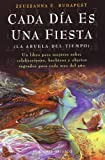Cada Dia Es Una Fiesta / Every Day Is a Celebration (Spanish Edition) (847720828X) by Budapest, Zsuzsanna Emese