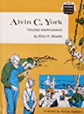 Alvin C. York: Young Marksman (Childhood of Famous Americans Series)