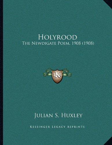 Holyrood: The Newdigate Poem, 1908 (1908)