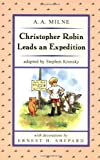 Christopher Robin Leads an Expedition (Easy-to-Read, Puffin) (0142500070) by Milne, A. A.
