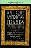 img - for Antique American Frames: Identification and Price Guide by Eli Wilner (1995-07-01) book / textbook / text book