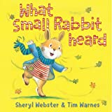 What Small Rabbit Heardby Sheryl Webster