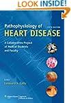 Pathophysiology of Heart Disease: A C...