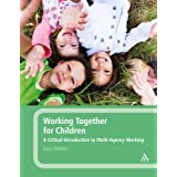Working Together for Children: A Critical Introduction to Multi-Agency Workingby Gary Walker
