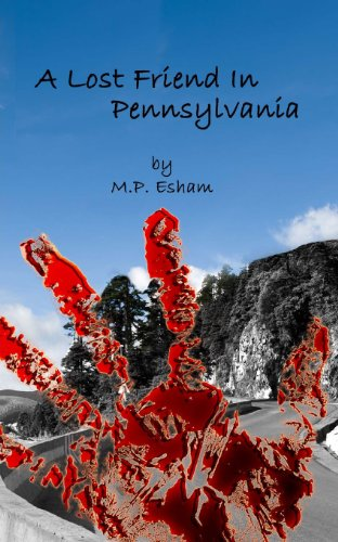 A Lost Friend In Pennsylvania: Undead Earth Book 3