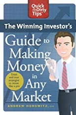 The Winning Investor's Guide to Making Money in Any Market