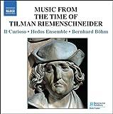 中世ドイツの大彫刻家ティルマン・リーメンシュナイダーの時代の音楽