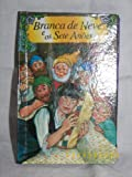 img - for Branca de Neve e os Sete Anoes (Snow White and the Seven Dwarfs in Portuguese) book / textbook / text book