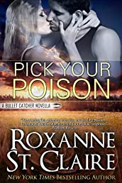 Pick Your Poison (A Bullet Catchers Novella)