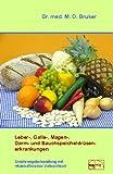 Leber-, Galle-, Magen-, Darm- und Bauchspeicheldrüsenerkrankungen: Ernährungsbehandlung mit vitalstoffreicher Vollwertkost