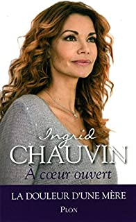 A coeur ouvert, Chauvin, Ingrid