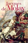 Jacques de Molay [nouvelle �dition]