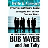Writer's Conference Guide: Getting The Most of Your Time and Money (Write It Forward) ~ Jennifer Talty