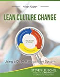 img - for Lean Culture Change: Using a Daily Management System book / textbook / text book