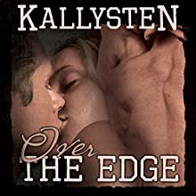 Over the Edge: On the Edge (       UNABRIDGED) by Kallysten Narrated by Todd Waites
