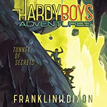 Tunnel of Secrets: Hardy Boys Adventures, Book 10 (       UNABRIDGED) by Franklin W. Dixon Narrated by Tim Gregory