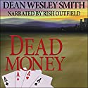 Dead Money Audiobook by Dean Wesley Smith Narrated by Rish Outfield