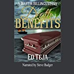 Death Benefits: A Martin Billings Story, Book 2 | Ed Teja