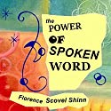 The Power of the Spoken Word (       UNABRIDGED) by Florence Scovel-Shinn Narrated by Dixie Glassman
