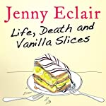 Life, Death and Vanilla Slices | Jenny Eclair