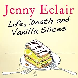 Life, Death and Vanilla Slices Audiobook