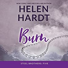 Burn: The Steel Brothers Saga, Book 5 Audiobook by Helen Hardt Narrated by Teri Clark Linden, Alexander Cendese