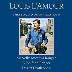 McNelly Knows a Ranger - A Job for a Ranger - Desert Death Song (Dramatized) | [Louis L'Amour]