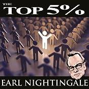 The Top 5% | [Earl Nightingale]