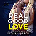 Real Good Love: Book Two of the Real Duet Audiobook by Meghan March Narrated by Elena Wolfe, Sebastian York