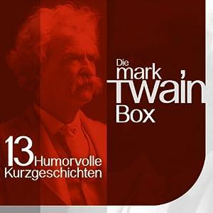 Die Mark Twain Box: 13 humorvolle Kurzgeschichten Hörbuch