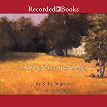 A Long Time Ago Today (       UNABRIDGED) by Sally Warner Narrated by Julie Dretzin