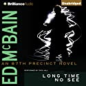 Long Time No See: An 87th Precinct Mystery, Book 32