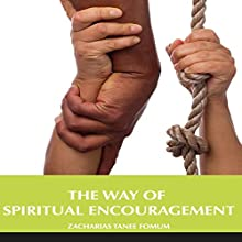The Way of Spiritual Encouragement: The Christian Way, Book 12 Audiobook by Zacharias Tanee Fomum Narrated by Mark Christensen