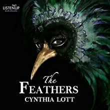 The Feathers: Southern Spectral Series Book 1 (       UNABRIDGED) by Cynthia Lott Narrated by Courtney Patterson