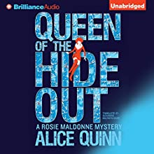Queen of the Hide Out: Rosie Maldonne's World, Book 2 Audiobook by Alice Quinn, Alexandra Maldwyn-Davies - translator Narrated by Carly Robins