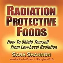 Radiation Protective Foods: A Menu for the Nuclear Age (       UNABRIDGED) by Sara Shannon Narrated by Saethon Williams