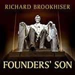 Founders' Son: A Life of Abraham Lincoln | Richard Brookhiser